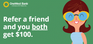 OneWest Bank $100 Referral Bonus For Both Parties [CA]