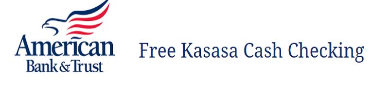 American Bank Amp Trust Free Kasasa Cash Checking Account