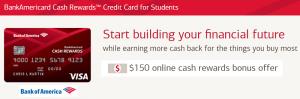 BankAmericard Cash Rewards Credit Card for Students $150 Cash Rewards Bonus + 3% Cash Back On Gas + No Annual Fee