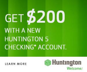 Huntington 5 Checking Bonus – $200 H5 Promotion (OH, MI, IN, PA, KY, WV, IL, & WI)