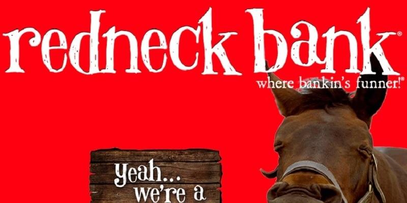 Redneck Bank Promotion
